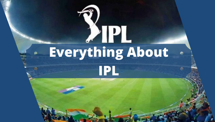 Everything About IPL